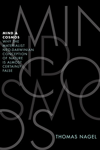 Mind and Cosmos: Why the Materialist Neo-Darwinian Conception of Nature Is Almost Certainly False (English Edition)