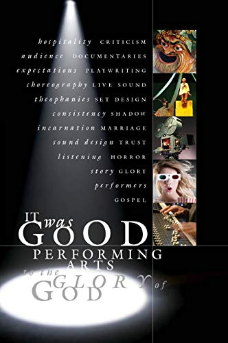 Compare Textbook Prices for It Was Good: Performing Arts to the Glory of God  ISBN 9781941106099 by Bustard, Ned