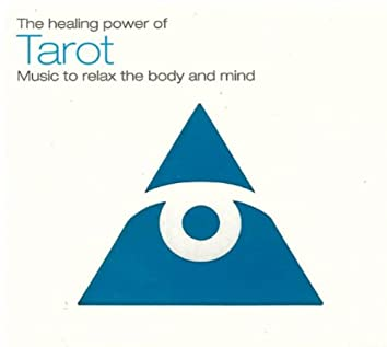 The Healing Power Of Tarot (Music To Relax The Body And Mind)