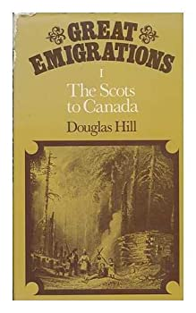 The Scots to Canada (Great emigrations) 0856140163 Book Cover