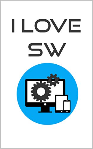 I Love Software Notebook: Notebook for Software Lovers (English Edition)