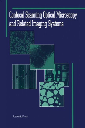 Confocal Scanning Optical Microscopy and Related Imaging Systems (English Edition)
