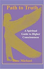 Path to Truth: A Spiritual Guide to Higher Consciousness