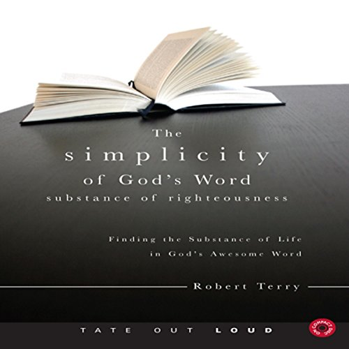 The Simplicity of God's Word: Substance of Righteousness audiobook cover art
