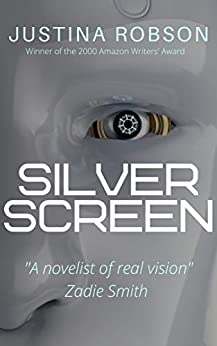 Silver Screen by [Justina Robson]