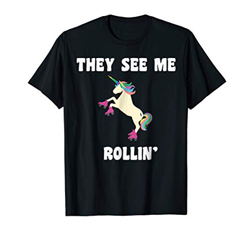 They See Me Rollin Magical Unicorn Funny T-Shirt