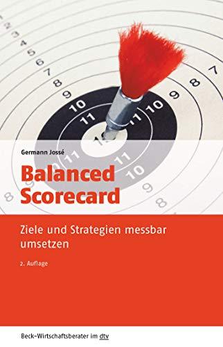 Balanced Scorecard: Ziele und Strategien messbar umsetzen (Beck-Wirtschaftsberater im dtv)
