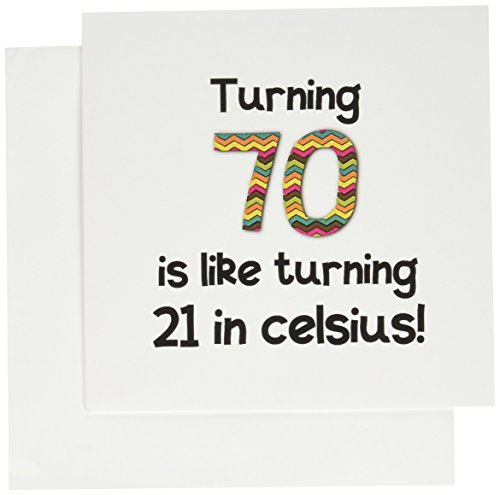 Turning 70 is like turning 21 in celsius - Greeting Card, 6 x 6 inches, single (gc_184965_5)