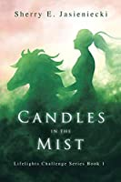 Candles in the Mist: Book One