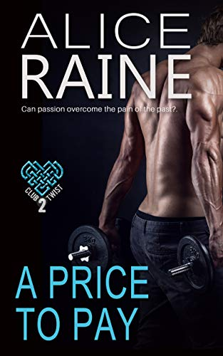 A Price To Pay: Scorchingly sinful and laced with tempting twists (The Club Twist Series)