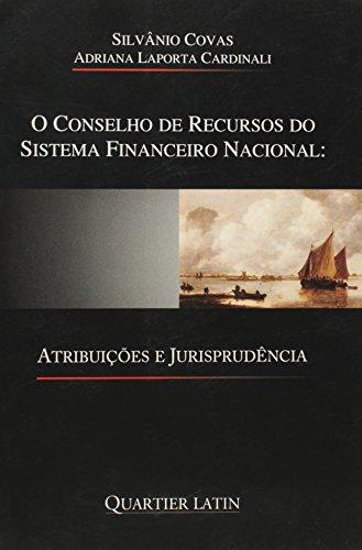 O Conselho de Recurso do Sistema Financeiro Nacional. Atribuições e Jurisprudência