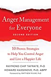 Anger Management for Everyone: Ten Proven Strategies to Help You Control Anger and Live a Happier Life