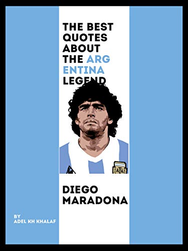 The best quotes about the argentina legend diego maradona