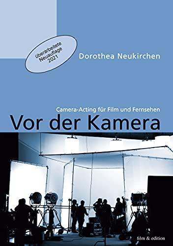 Vor der Kamera: Camera-Acting für Film und Fernsehen