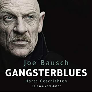 Gangsterblues     Harte Geschichten              Autor:                                                                                                                                 Joe Bausch                               Sprecher:                                                                                                                                 Joe Bausch                      Spieldauer: 7 Std. und 28 Min.     127 Bewertungen     Gesamt 4,5