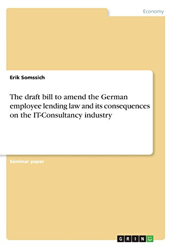 The draft bill to amend the German employee lending law and its consequences on the IT-Consultancy industry
