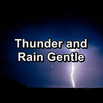 Thunder and Rain Gentle