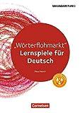 Lernen im Spiel Sekundarstufe I - Deutsch: Wörterflohmarkt: Lernspiele für Deutsch Klassen 5-10. Kopiervorlagen