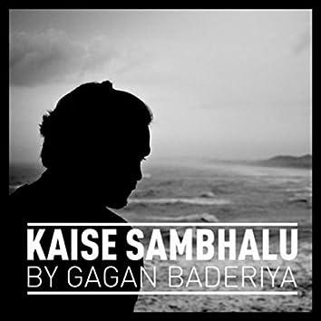 Kaise Sambhalu