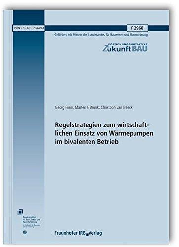 Regelstrategien zum wirtschaftlichen Einsatz von Wärmepumpen im bivalenten Betrieb. Abschlussbericht. (Forschungsinitiative Zukunft Bau)