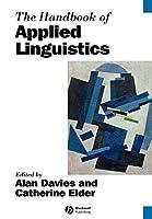 The Handbook of Applied Linguistics (Blackwell Handbooks in Linguistics)
