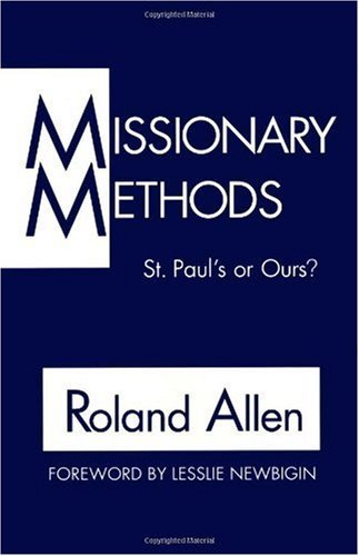 Missionary Methods: St. Paul's or Ours? (English Edition)