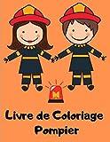 Livre de Coloriage Pompier: Cahier coloriage camion pompier - Livre enfant 4 à 8 ans