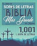 El Libro de Sopas de Letras de la Bíblia Más Grande Del Mundo: 1,001 Sopas de Letras Basadas en Vers...