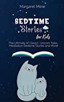 Bedtime Stories for Kids: The Ultimate of Classic, Unicorn Tales, Meditation Bedtime Stories and More!