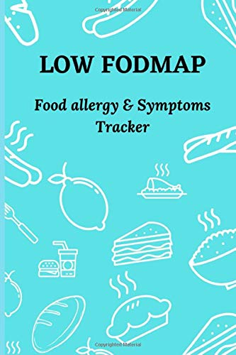 Low FodMap Food Diary: Food allergy and symptoms tracker | Food intolerance Diary to track foods, triggers and Symptoms to help improve to help improve Crohn's, IBS and digestive disorders
