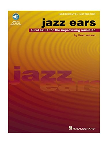 Jazz Ears: Aural Skills For The Improvising Musician (Book And CD). Für Alle Instrumente