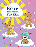 Bear Coloring Book For Kids: Amazing Coloring Pages of Bears for Toddlers and Kids Ages 2-6, Girls and Boys, Preschool and Kindergarten Beautiful Coloring Pages of Bears