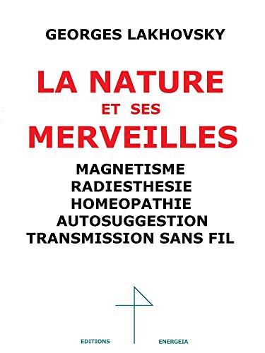 La Nature et Ses Merveilles, Magnetisme, Radiesthesie, Homéopathie, Autosuggestion, T.S.F.