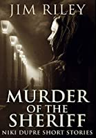 Murder of the Sheriff: Premium Hardcover Edition