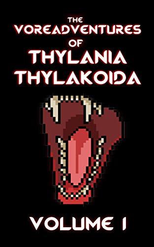 The Vore Adventures of Thylania Thylakoida Volume 1: (Books #1-3) (The Voreadventures of Thylania Thylakoida)
