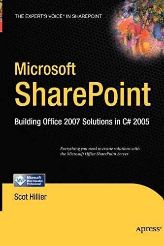 Microsoft SharePoint: Building Office 2007 Solutions in C# 2005 (Expert\'s Voice in Sharepoint)