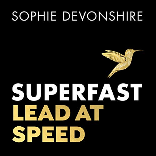 Superfast     Lead at Speed              By:                                                                                                                                 Sophie Devonshire                               Narrated by:                                                                                                                                 Sophie Devonshire                      Length: 11 hrs and 23 mins     Not rated yet     Overall 0.0