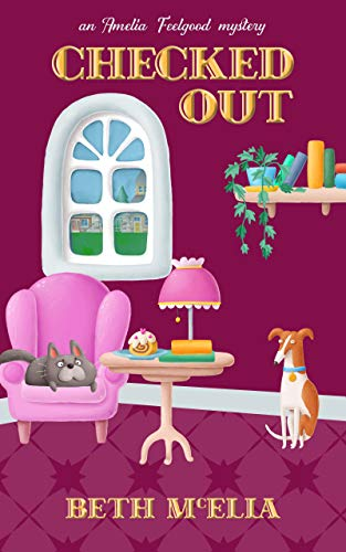 Checked Out: An Amelia Feelgood Mystery (Findlater Island Book 2) by [Beth McElla]