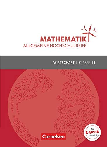 Mathematik - Allgemeine Hochschulreife - Wirtschaft - Klasse 11: Schülerbuch