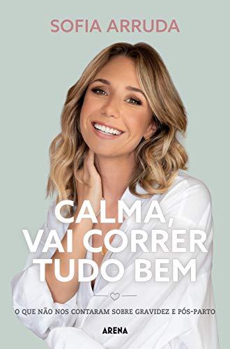 Calma, vai correr tudo bem (Portuguese Edition)