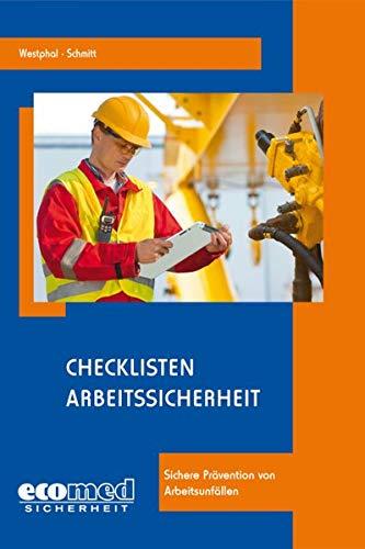 Checklisten Arbeitssicherheit: Sichere Prävention von Arbeitsunfällen