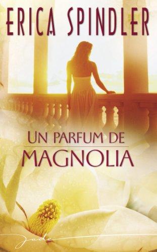 Un parfum de magnolia (Harlequin Jade) (French Edition)