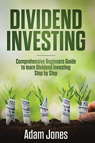 Dividend Investing: Comprehensive Beginners Guide to learn Dividend Investing step by step ~ TOP Books