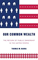 Our common wealth: The return of public ownership in the United States