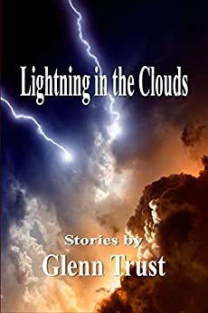Lightning in the Clouds by [Glenn Trust]