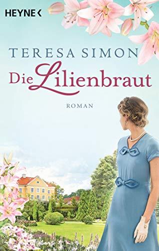 Die Lilienbraut: Roman