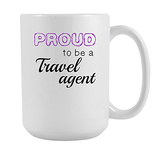 Proud To Be A Travel agent Coffee Mug 15 oz. Travel agent Gift