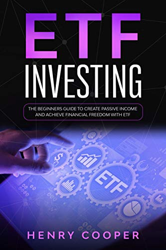 ETF Investing: The Beginners Guide to Create Passive Income and Achieve Financial Freedom with ETF