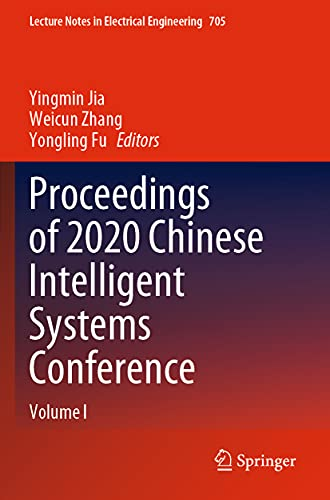 Proceedings of 2020 Chinese Intelligent Systems Conference: Volume I (Lecture Notes in Electrical Engineering, 705)