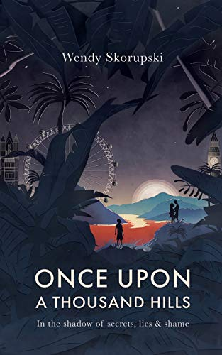 Once Upon a Thousand Hills: In the shadow of secrets, lies and shame